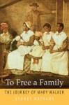 To Free A Family by Sydney Nathans