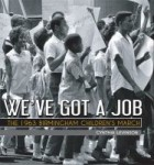 We've Got A Job by Cynthia Levinson