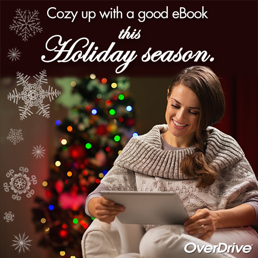Cozy up with a good ebook this holiday season - OverDrive